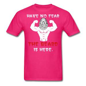 Have No Fear.. The Beard is Here T-Shirt - bearded-money