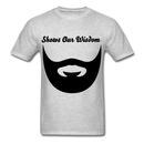 Shows Our Wisdom T-Shirt - BeardedMoney