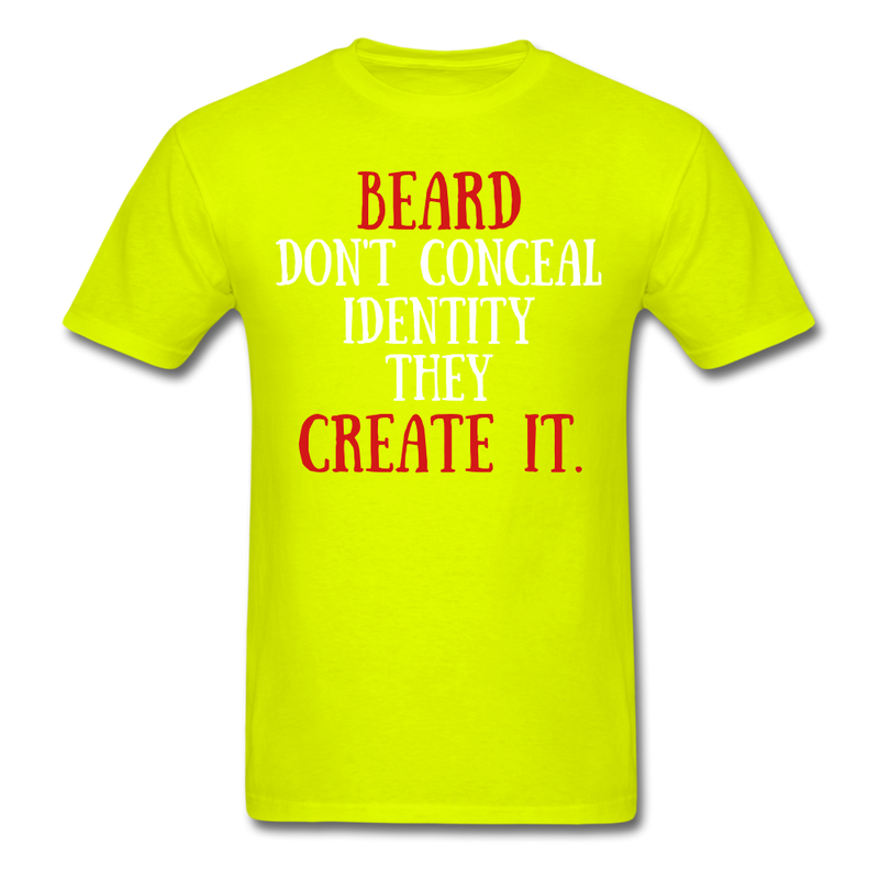 Beard Don't Conceal They Create It T-Shirt - bearded-money