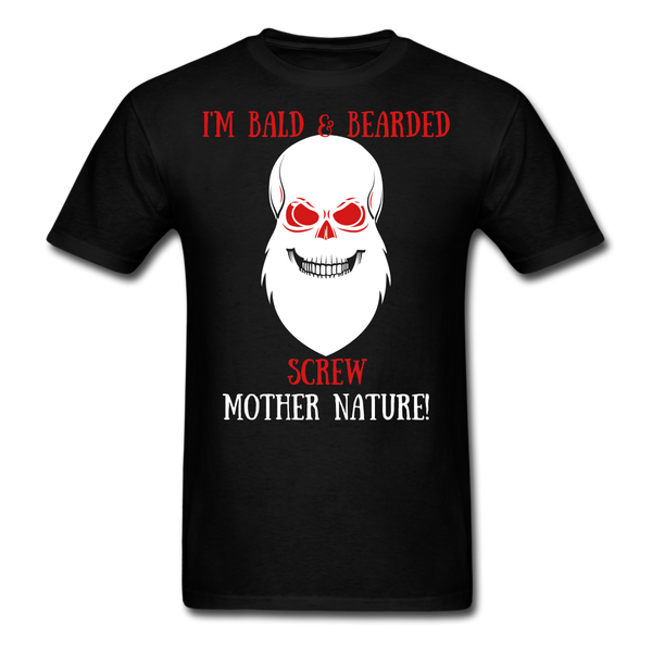 I'M Bald & Bearded Screw Mother Nature T-Shirt - BeardedMoney