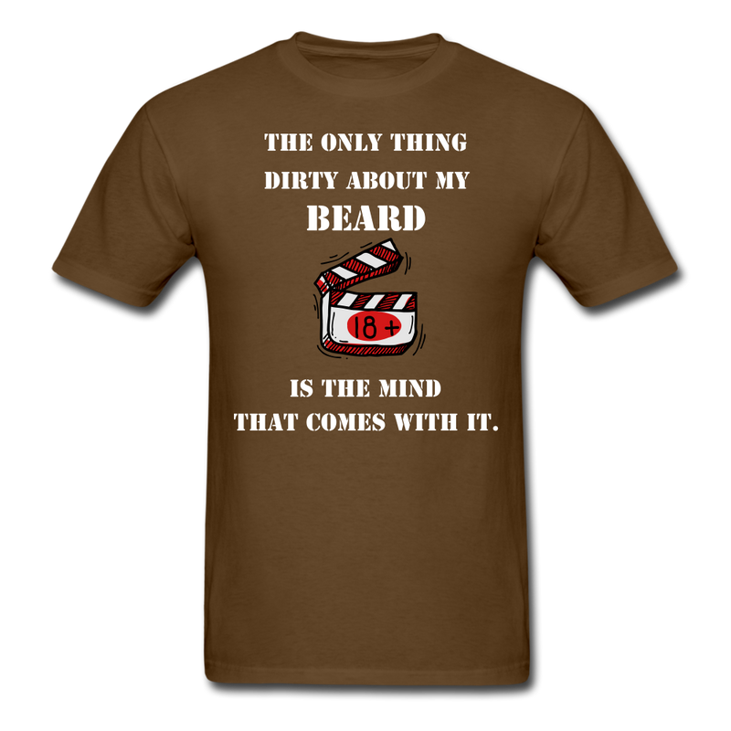 The only Thing Dirty About My Beard T-Shirt - bearded-money