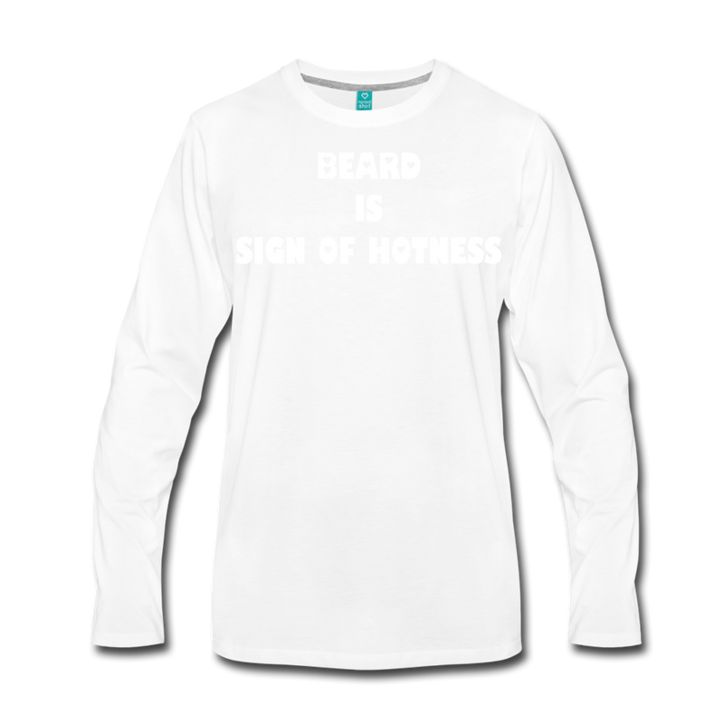 Beard is Sign Of Hotness Long Sleeve T-Shirt - BeardedMoney