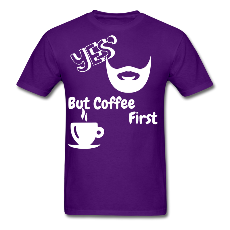 Yes, Beard, But Coffee First Men's T-Shirt - BeardedMoney