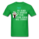 Fact, My Beard Is Smarter Than Your Honor Roll Student T-Shirt - bearded-money