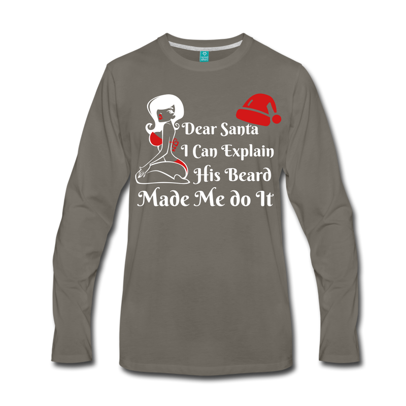 Dear Santa, I Can Explain His Beard Made Me Do It Men's Premium Long Sleeve T-Shirt - BeardedMoney