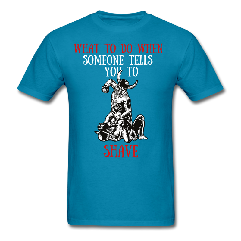 What To Do When Someone Tells T-Shirt - BeardedMoney