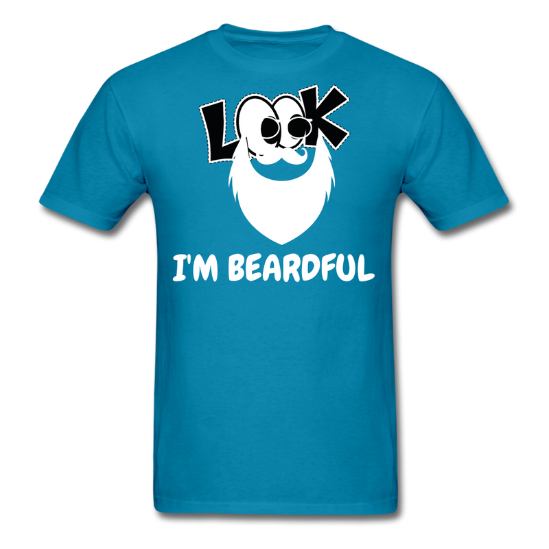 Look I'm Beardful Man T-Shirt - bearded-money