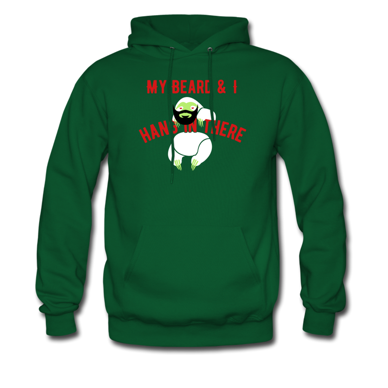 My Beard & I Hang In There Men's Hoodie - forest green