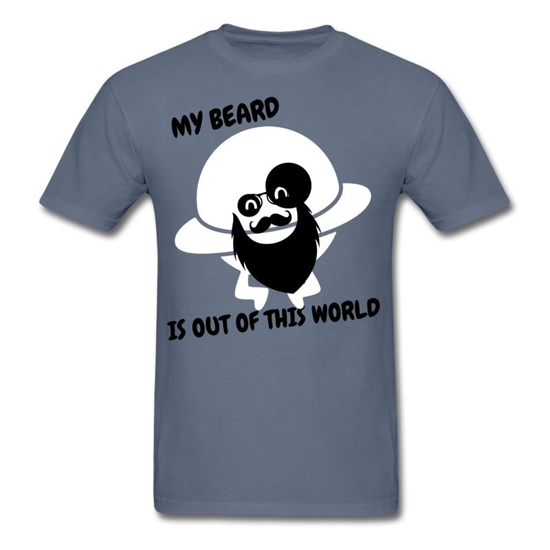 My Beard Is Out Of This World Men's T-Shirt - denim