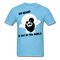 My Beard Is Out Of This World Men's T-Shirt - aquatic blue