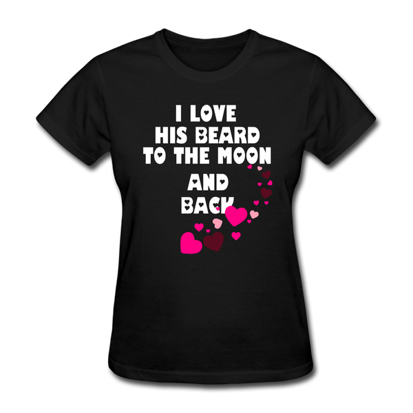 I love His Beard To The Moon And Back Women's T-Shirt - black