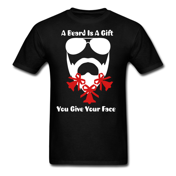Men's T-Shirt A Beard Is A Gift You Give Your Face - BeardedMoney