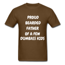 Proud Bearded Father Of A Few Dumbass Kids Men's T-Shirt - brown