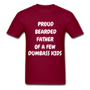 Proud Bearded Father Of A Few Dumbass Kids Men's T-Shirt - burgundy