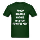 Proud Bearded Father Of A Few Dumbass Kids Men's T-Shirt - forest green