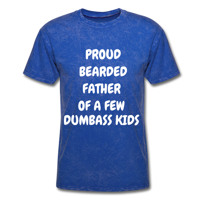 Proud Bearded Father Of A Few Dumbass Kids Men's T-Shirt - mineral royal