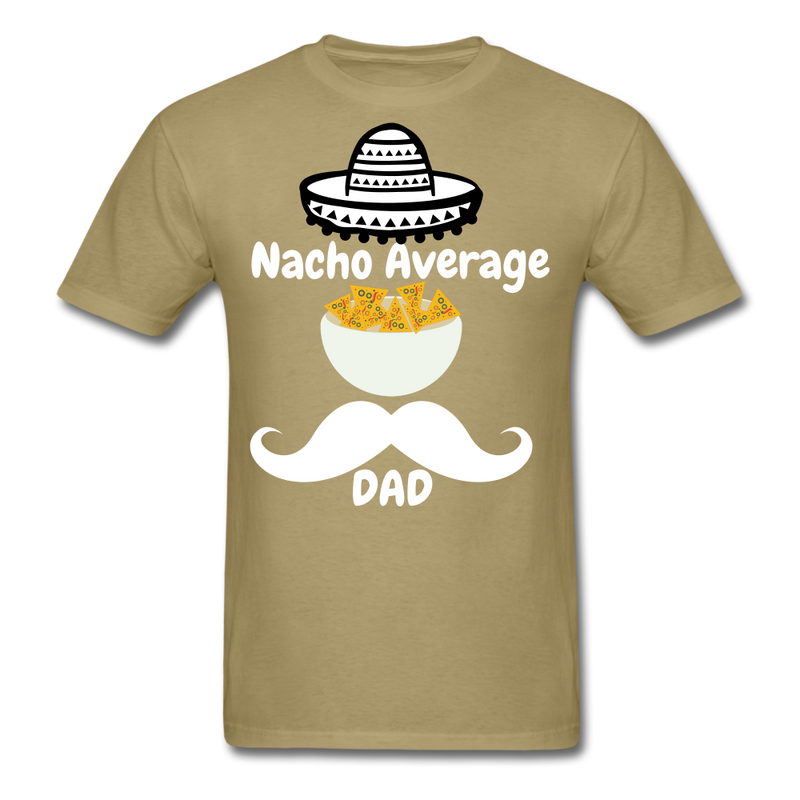 Nacho Average Dad Men's T-Shirt - khaki