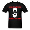 Mullets Are Bad, Beards Are Cool Men's T-Shirt - black