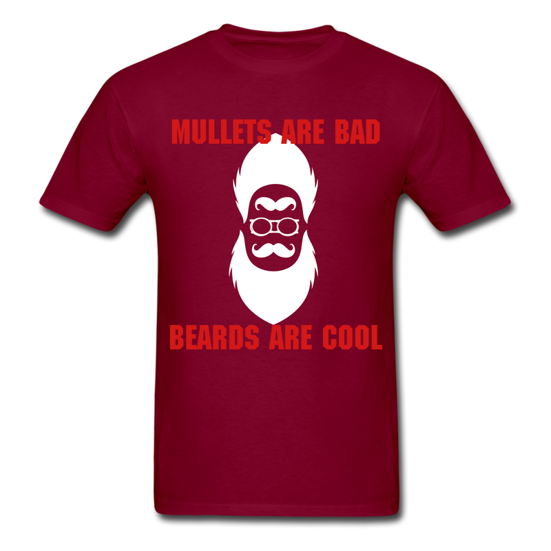 Mullets Are Bad, Beards Are Cool Men's T-Shirt - burgundy