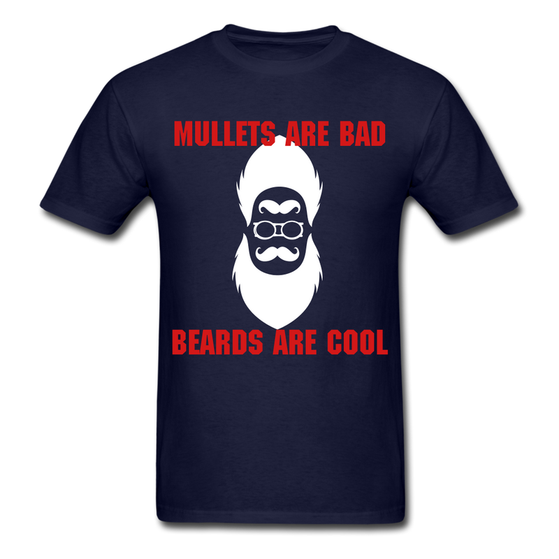 Mullets Are Bad, Beards Are Cool Men's T-Shirt - navy