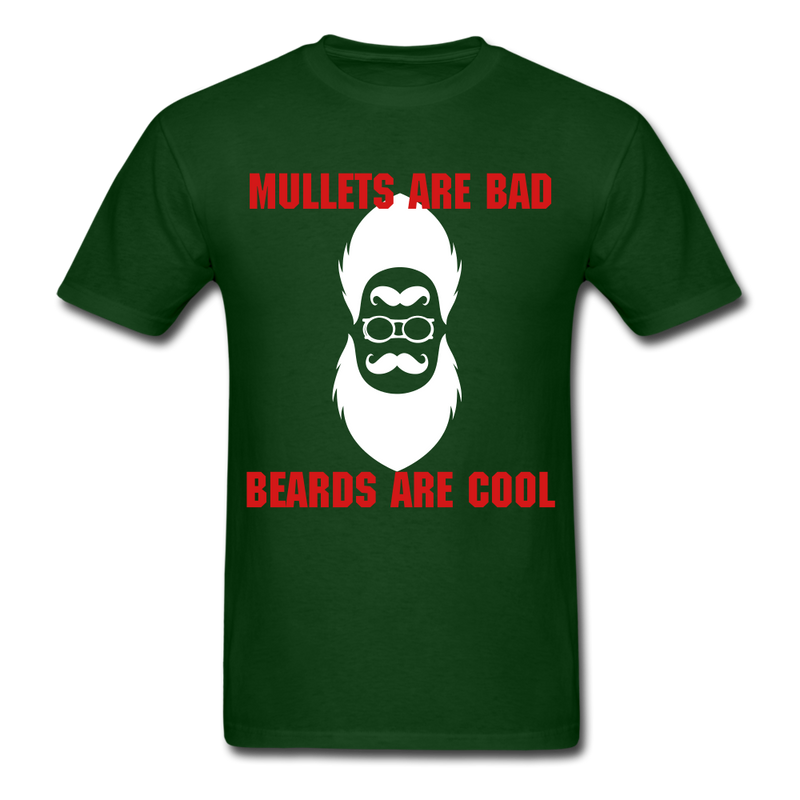 Mullets Are Bad, Beards Are Cool Men's T-Shirt - forest green