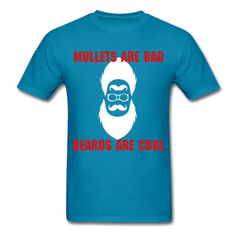 Mullets Are Bad, Beards Are Cool Men's T-Shirt - turquoise