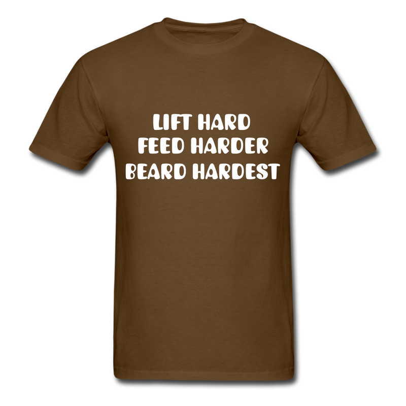 Lift Hard, Feed Harder, Beard Hardest  Men's T-Shirt - brown