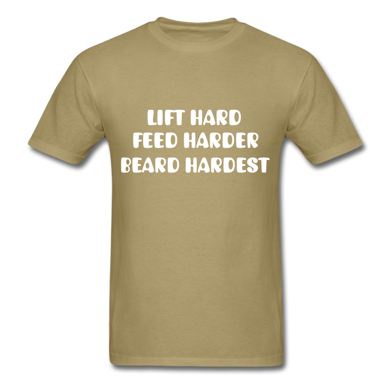 Lift Hard, Feed Harder, Beard Hardest  Men's T-Shirt - khaki