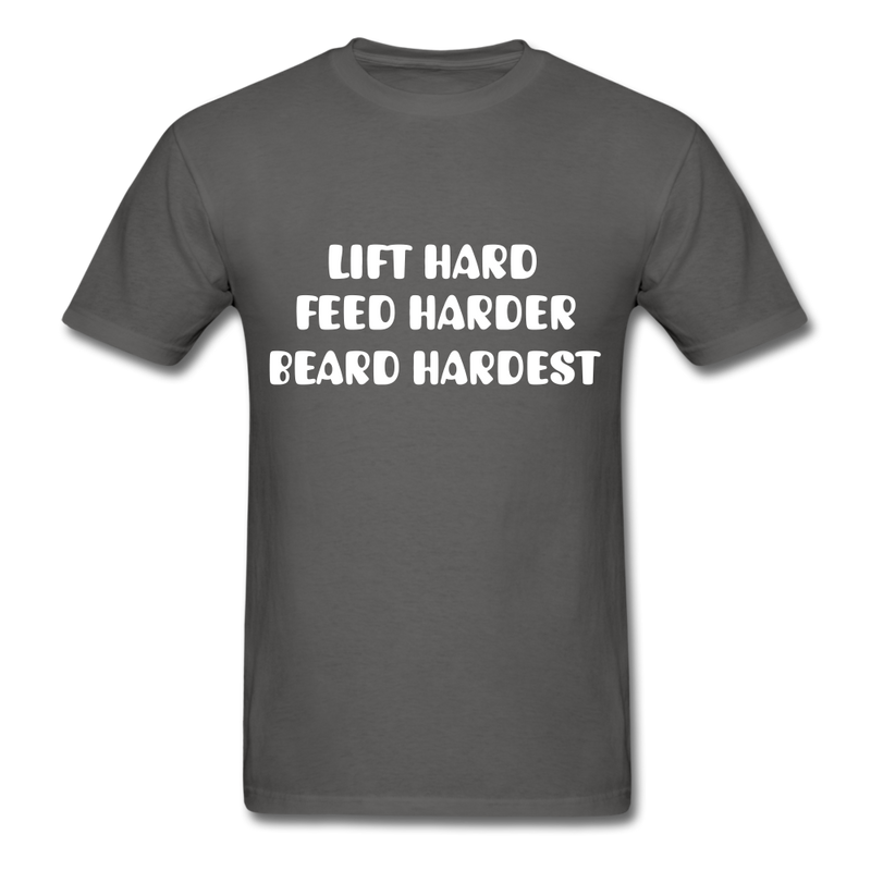 Lift Hard, Feed Harder, Beard Hardest  Men's T-Shirt - charcoal