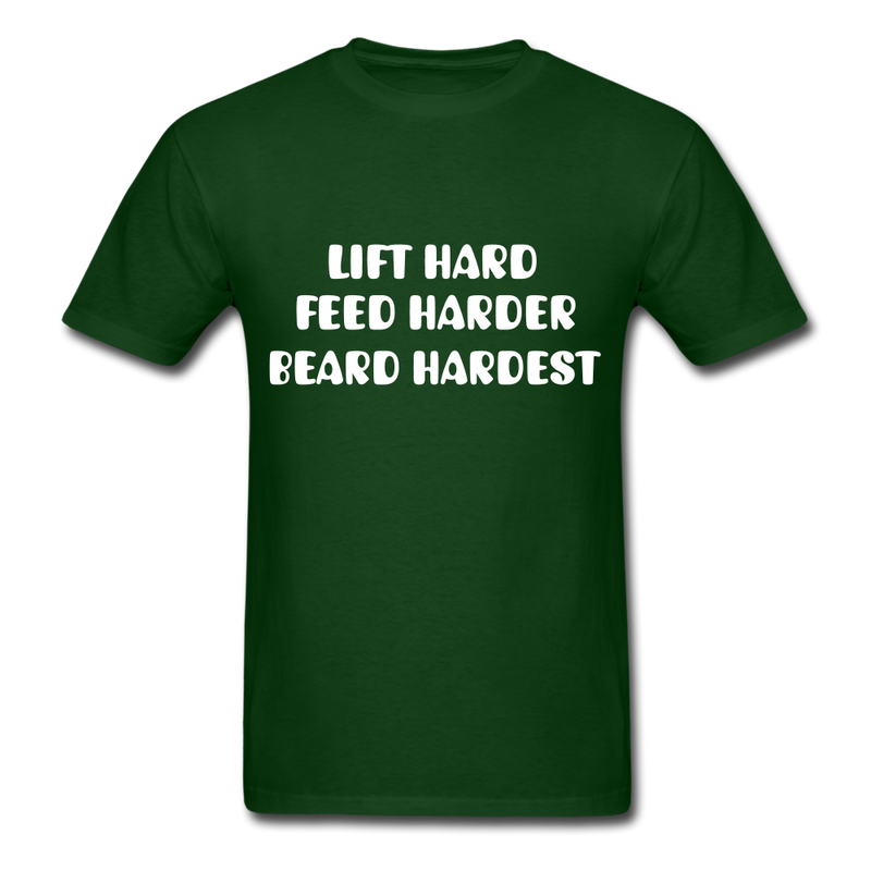 Lift Hard, Feed Harder, Beard Hardest  Men's T-Shirt - forest green