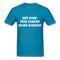 Lift Hard, Feed Harder, Beard Hardest  Men's T-Shirt - turquoise
