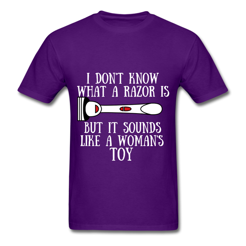 I Don't Know What A Razor IS, But It Sound Like A Woman's Toy Men's T-Shirt - purple
