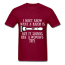 I Don't Know What A Razor IS, But It Sound Like A Woman's Toy Men's T-Shirt - burgundy