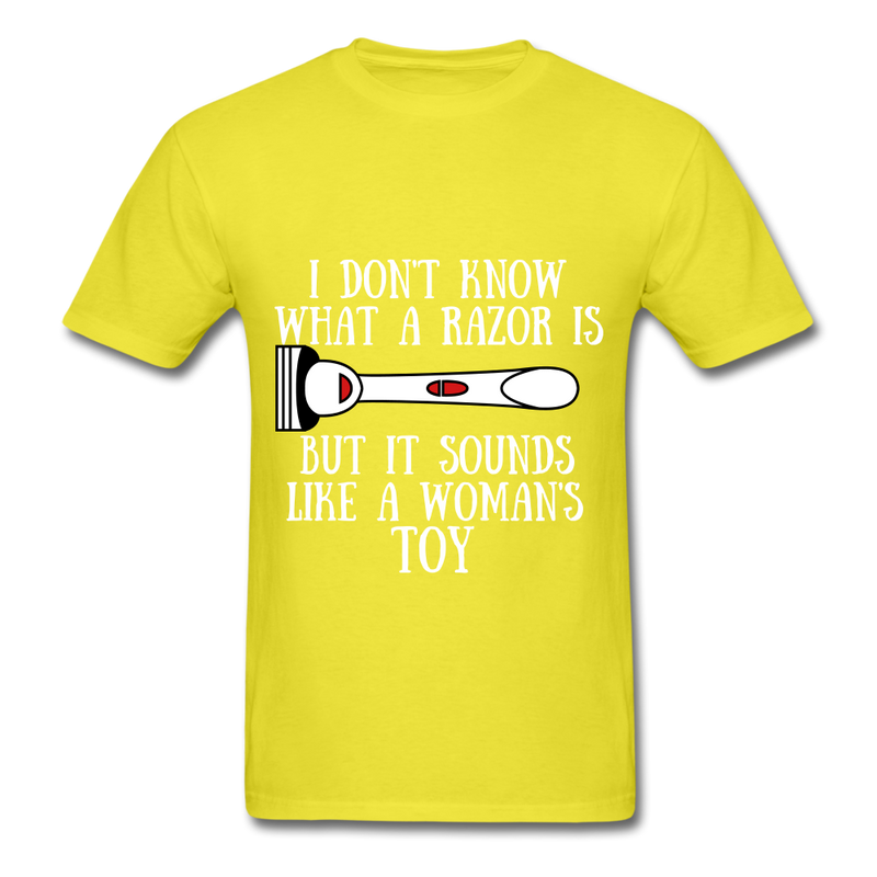 I Don't Know What A Razor IS, But It Sound Like A Woman's Toy Men's T-Shirt - yellow
