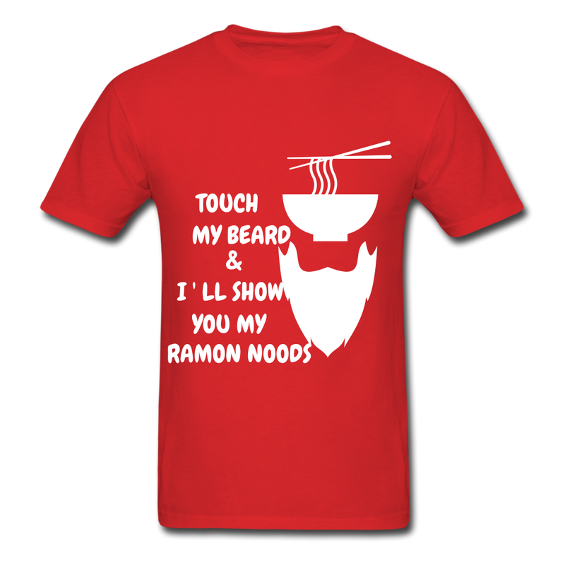 Touch My Beard & I'll Show My Ramon Noods Men's T-Shirt - red