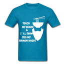 Touch My Beard & I'll Show My Ramon Noods Men's T-Shirt - turquoise