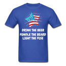 Drink The Beer, Fondle The Beard, Light The Fuse Men's T-Shirt - royal blue