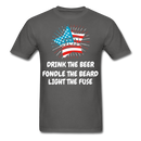 Drink The Beer, Fondle The Beard, Light The Fuse Men's T-Shirt - charcoal