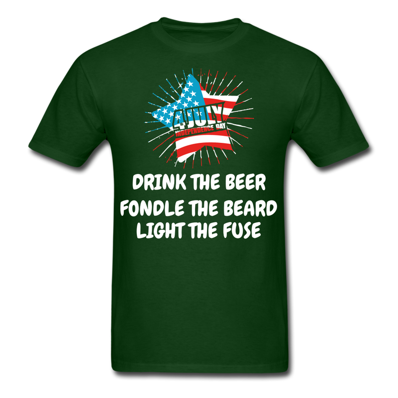 Drink The Beer, Fondle The Beard, Light The Fuse Men's T-Shirt - forest green