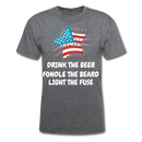 Drink The Beer, Fondle The Beard, Light The Fuse Men's T-Shirt - mineral charcoal gray