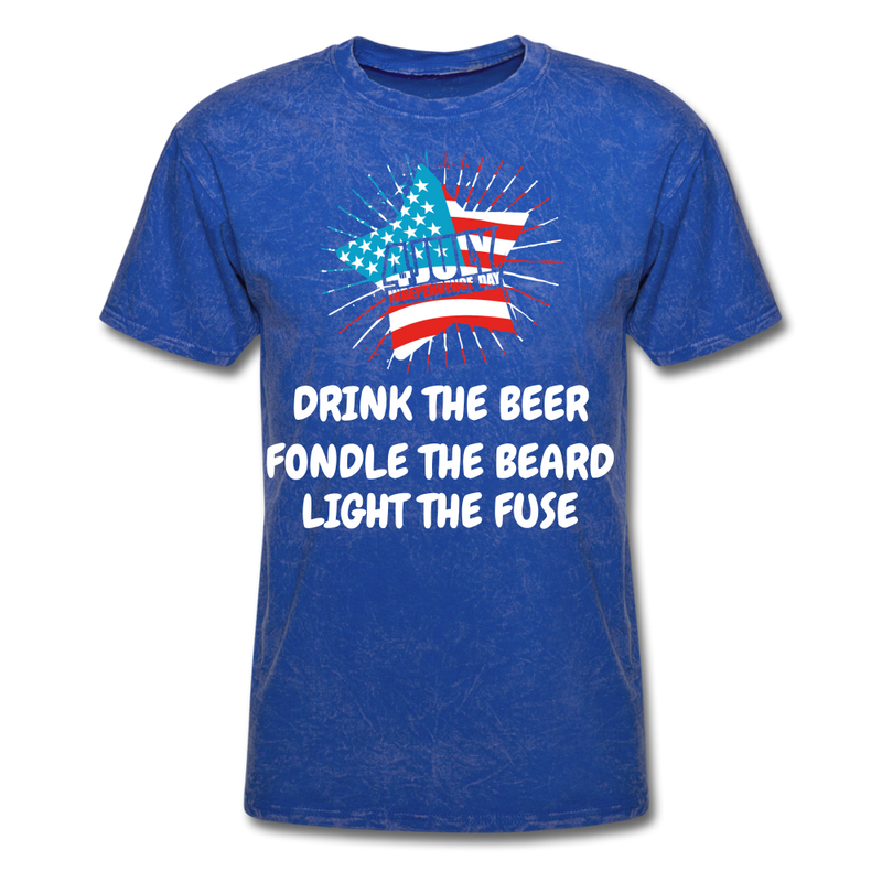 Drink The Beer, Fondle The Beard, Light The Fuse Men's T-Shirt - mineral royal