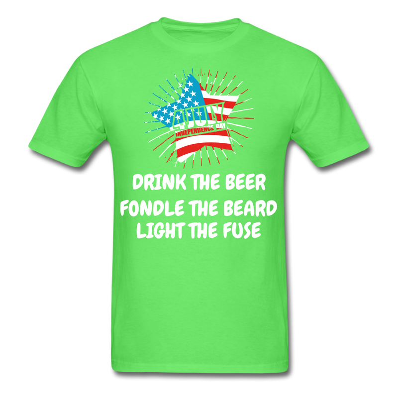Drink The Beer, Fondle The Beard, Light The Fuse Men's T-Shirt - kiwi