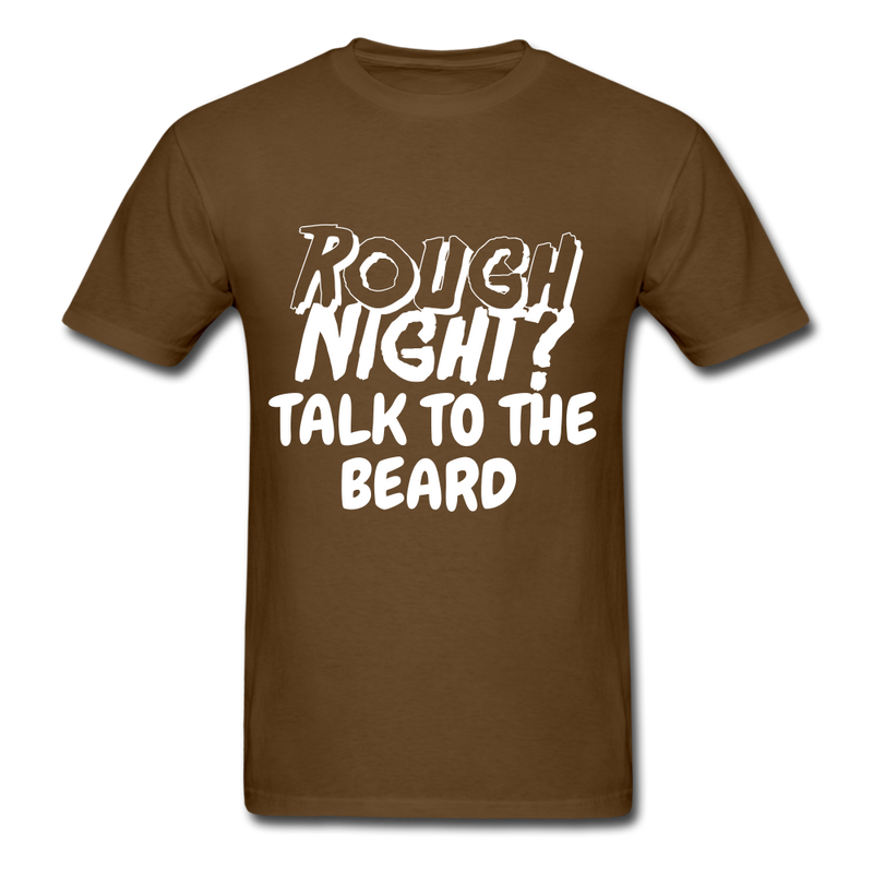 Rough Night? Talk To The Beard Men's T-Shirt - brown