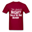 Rough Night? Talk To The Beard Men's T-Shirt - dark red