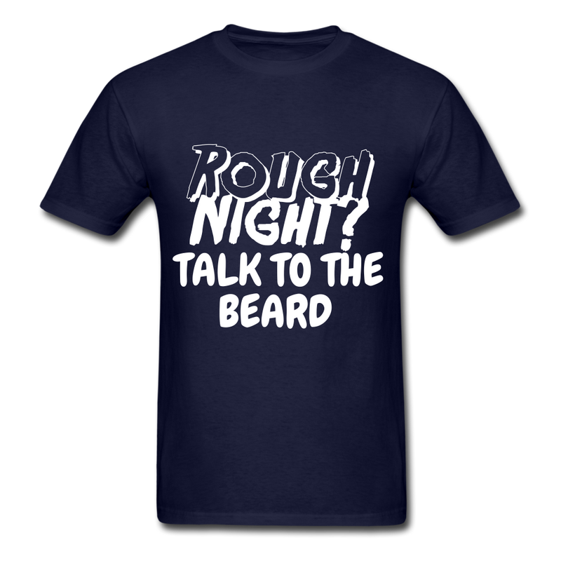 Rough Night? Talk To The Beard Men's T-Shirt - navy
