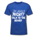 Rough Night? Talk To The Beard Men's T-Shirt - mineral royal