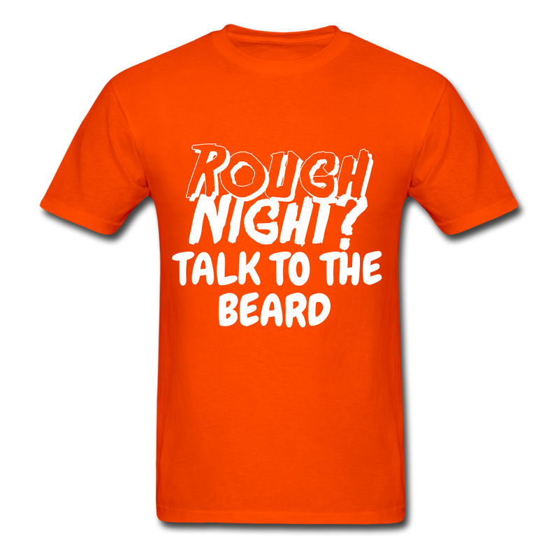 Rough Night? Talk To The Beard Men's T-Shirt - orange