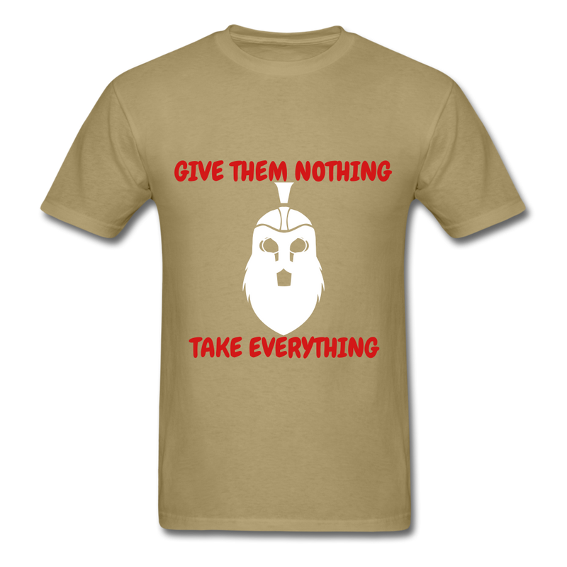 Give Them Nothing, Take Everything Men's T-Shirt - khaki