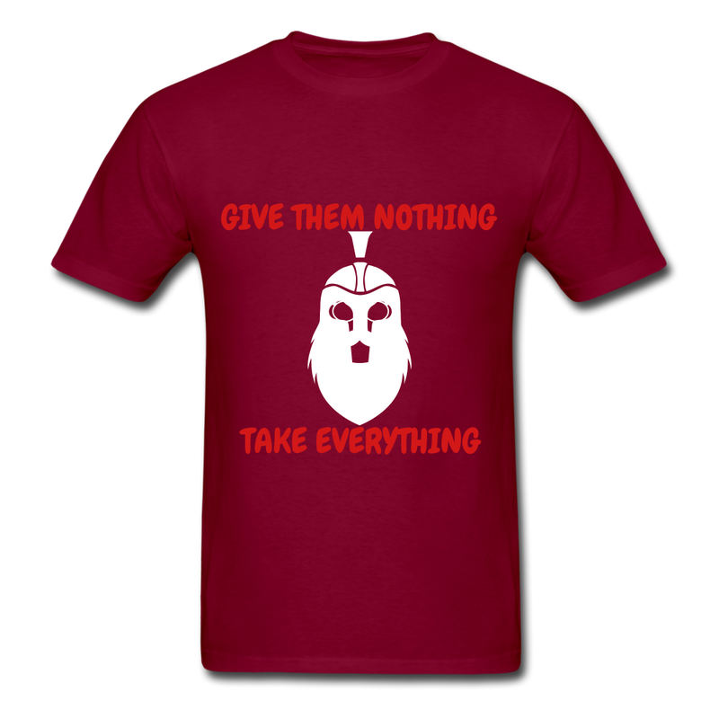 Give Them Nothing, Take Everything Men's T-Shirt - burgundy
