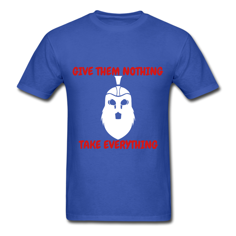 Give Them Nothing, Take Everything Men's T-Shirt - royal blue
